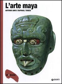 L' arte maya. Ediz. illustrata