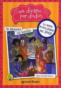 Foto Cover di Un fidanzato via satellite. Un divano per dodici, Libro di Elisa Puricelli Guerra, edito da Giunti Junior 0