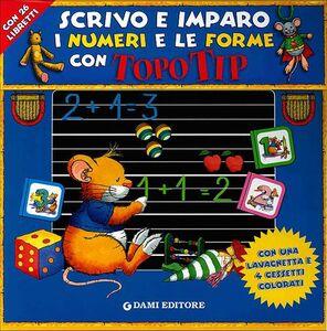 Foto Cover di Scrivo e imparo i numeri e le forme con Topo Tip, Libro di Marco Campanella, edito da Dami Editore