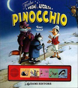 Libro Pinocchio. Premi e ascolta Tony Wolf , Martina Boschi