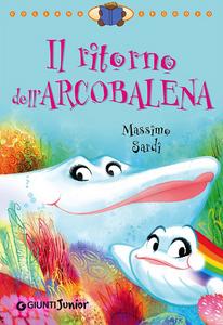 Libro Il ritorno dell'Arcobalena Massimo Sardi 0