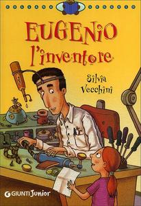 Libro Eugenio l'inventore Silvia Vecchini 0