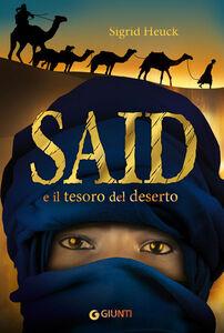 Foto Cover di Said e il tesoro del deserto, Libro di Sigrid Heuck, edito da Giunti Editore