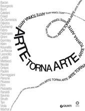 Arte torna arte. Catalogo della mostra (Firenze 7 maggio, 4 novembre 2012)
