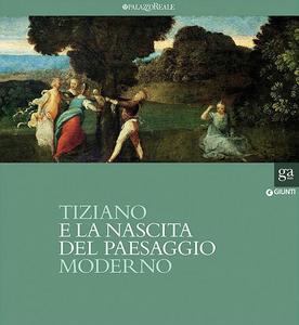 Libro Tiziano e la nascita del paesaggio moderno. Catalogo della mostra (Milano, 16 febbraio-20 maggio 2012)  0