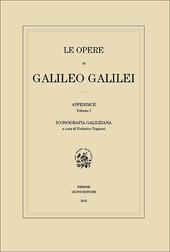 Iconografia galileiana. Le opere di Galileo Galilei. Appendice. Vol. 1