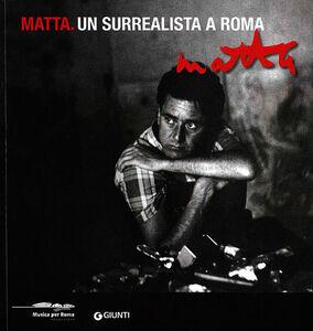 Libro Matta. Un surrealista a Roma. Catalogo della mostra (Roma, 16 marzo-20 maggio 2012)  0