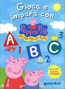 Foto Cover di Gioca e impara con Peppa Pig. Hip hip urrà per Peppa! Con adesivi, Libro di Silvia D'Achille, edito da Giunti Kids 0