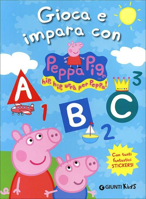 Gioca e impara con Peppa Pig. Hip hip urrà per Peppa! Con adesivi
