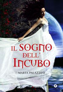 Foto Cover di Il sogno dell'incubo, Libro di Marta Palazzesi, edito da Giunti Editore