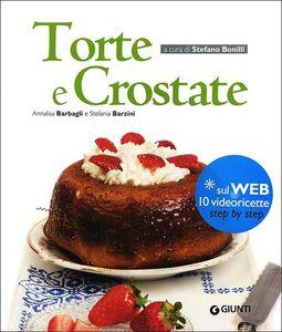 Foto Cover di Torte e crostate, Libro di Annalisa Barbagli,Stefania A. Barzini, edito da Giunti Editore 0