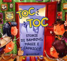 Collegiomercanzia.it Toc toc. Storie di bambini, magie e capricci! Ediz. illustrata Image