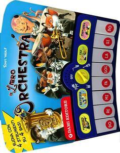 Il libro orchestra. Con gadget