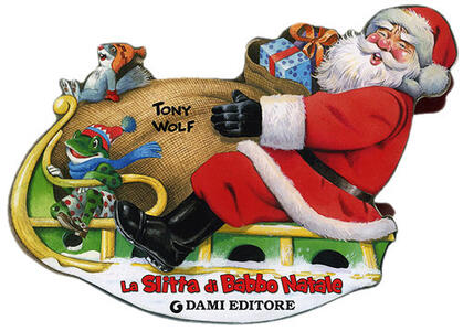 La slitta di Babbo Natale. Ediz. illustrata