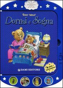 Libro Dormi e sogna Anna Casalis , Tony Wolf