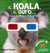 Il koala, il gufo... e gli animali più strani. Con gadget