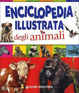 Libro Enciclopedia illustrata degli animali Paul Cloche , Giorgio Chiozzi , Clementina Coppini