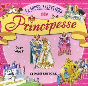 Libro La supercassettiera delle principesse. Con gadget