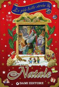 Libro Le più belle storie di Natale Tony Wolf , Anna Casalis