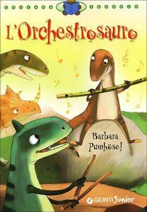 Libro L' orchestrosauro Barbara Pumhösel 0