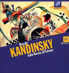 Foto Cover di Wassily Kandinsky dalla Russia all'Europa. Catalogo della mostra (Pisa, 13 ottobre 2012-3 febbraio 2013), Libro di  edito da Giunti Editore 0