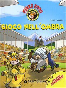 Foto Cover di Gioco nell'ombra. Mukka Emma. Con adesivi, Libro di Peter Coolbak, edito da Giunti Junior 0