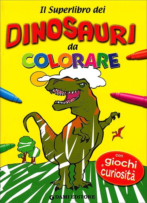 Il superlibro dei dinosauri da colorare