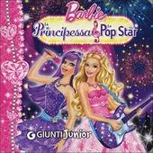 Barbie. La Principessa & la Pop Star