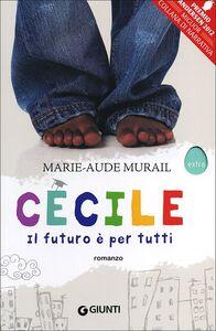 Foto Cover di Cécile. Il futuro è per tutti, Libro di Marie-Aude Murail, edito da Giunti Editore