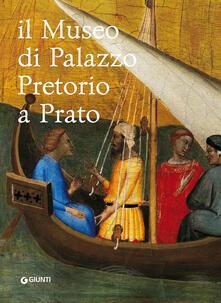 Il museo di Palazzo Pretorio a Prato - copertina