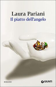 Libro Il piatto dell'angelo Laura Pariani