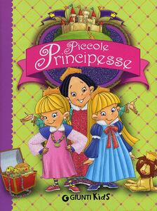 Foto Cover di Piccole principesse, Libro di Bianca Belardinelli, edito da Giunti Kids