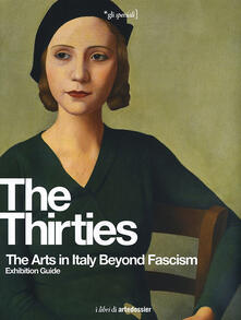 Voluntariadobaleares2014.es The Thirties. The Arts in Italy Beyond Fascism. Exhibition Guide Image