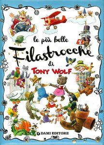 Libro Le più belle filastrocche Anna Casalis , Tony Wolf 0