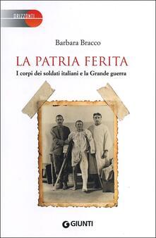 La patria ferita. I corpi dei soldati italiani e la Grande guerra.pdf