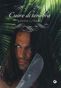Foto Cover di Cuore di tenebra, Libro di Joseph Conrad, edito da Giunti Editore
