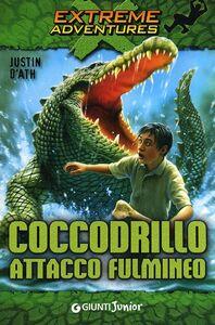 Foto Cover di Coccodrillo. Attacco fulmineo, Libro di Justin D'Ath, edito da Giunti Junior