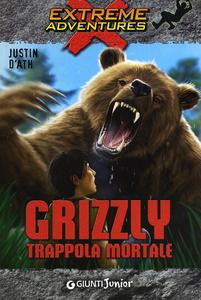 Libro Grizzly. Trappola mortale Justin D'Ath