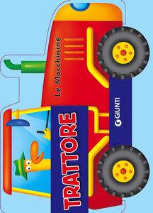 Foto Cover di Trattore, Libro di Silvia D'Achille,Vinicio Salvini, edito da Giunti Kids 0