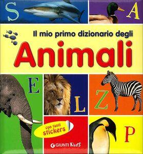 Libro Il mio primo dizionario degli animali. Con adesivi  0