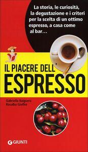 Libro Il piacere dell'espresso Gabriella Baiguera