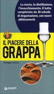 Libro Il piacere della grappa Giuseppe Lo Russo