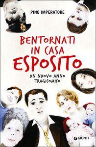 Libro Bentornati in casa Esposito. Un nuovo anno tragicomico Pino Imperatore