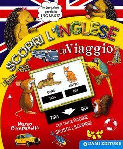 Foto Cover di Scopri l'inglese in viaggio. Ediz. italiana e inglese, Libro di Anna Casalis, edito da Dami Editore