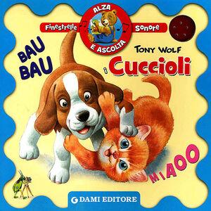 Libro I cuccioli. Finestrelle sonore Anna Casalis , Tony Wolf