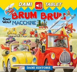 Libro Brum brum. Macchine Anna Casalis , Tony Wolf