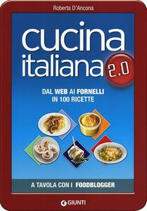 Foto Cover di Cucina italiana 2.0. Dal web ai fornelli in 100 ricette, Libro di Roberta D'Ancona, edito da Giunti Editore 0