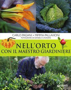 Libro Nell'orto con il maestro giardiniere Carlo Pagani , Mimma Pallavicini 0