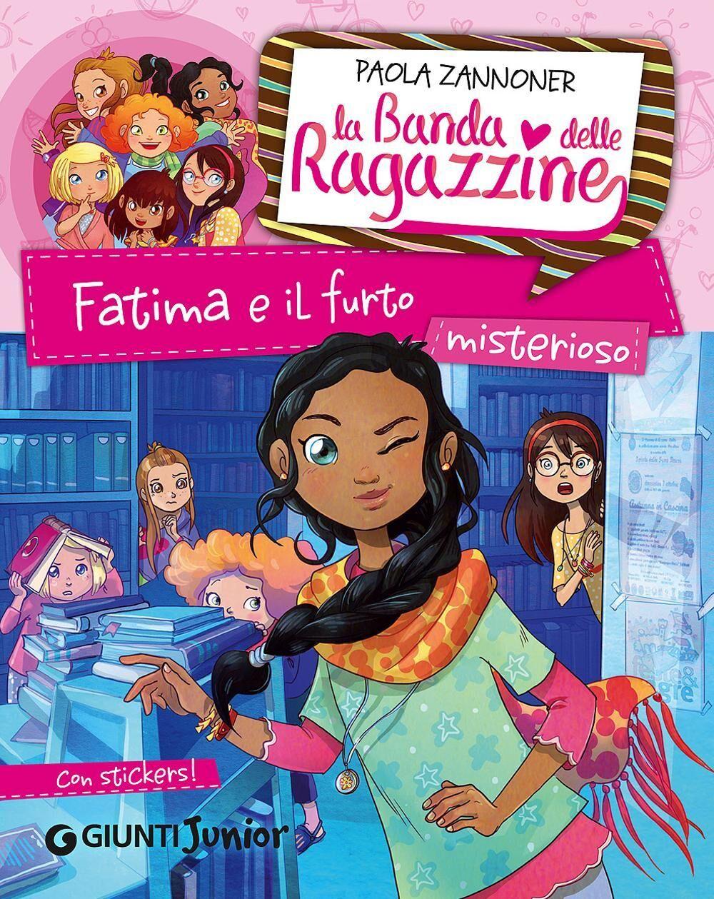 Fatima e il furto misterioso. La banda delle ragazzine. Con adesivi