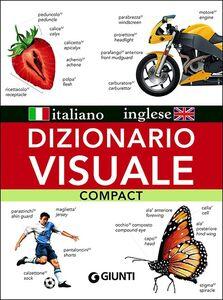 Foto Cover di Dizionario visuale compact. Italiano-inglese, Libro di Jean-Claude Corbeil,Ariane Archambault, edito da Giunti Editore